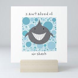 """I Ain't Afraid Of No Shark"" Mini Art Print"