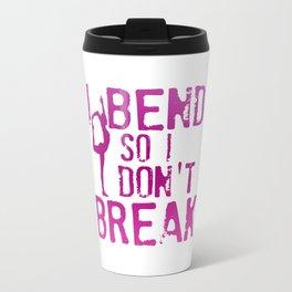 I Bend So I Don't Break Travel Mug