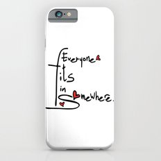 Everyone fits in somewhere Slim Case iPhone 6s