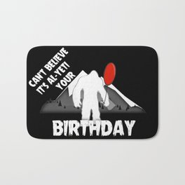 Cant Believe Its Al Yeti Your Birthday Bath Mat