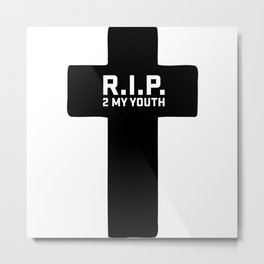 R.I.P. 2 MY YOUTH Metal Print