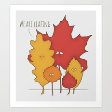 We are leafing Art Print