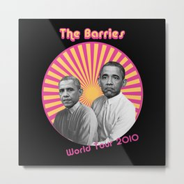 The Barries World Tour 2010 - Barack Obama Metal Print