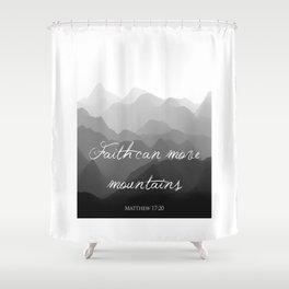 Faith Can Move Mountains Religious Bible Verse Art - Matthew 17:20 Shower Curtain