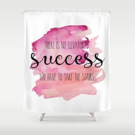 No elevator to success Shower Curtain