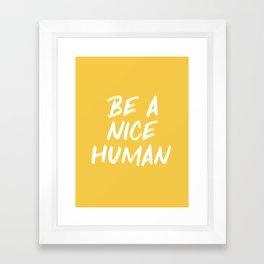 Be a Nice Human - Yellow Framed Art Print