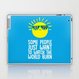 Some people just want to watch the world burn Laptop & iPad Skin