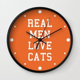 Real Men Love Cats Funny Quote Wall Clock