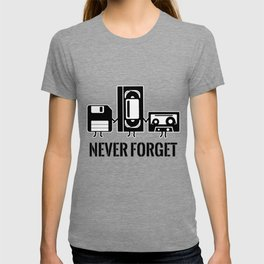 Never Forget Funny Retro Guys Gift Idea T-shirt