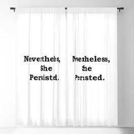 Never the Less, She persisted. In black Blackout Curtain