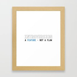 Introversion A Feature Not A Flaw Framed Art Print
