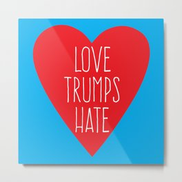 Love Trumps Hate Metal Print