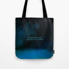 A Universe Not of Your Choosing Tote Bag