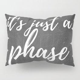 It's Just A Phase - Moon Art (Dark) Pillow Sham