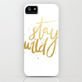 STAY WILD GOLD iPhone Case