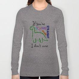 I don't care Long Sleeve T-shirt