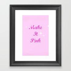 Make it pink Framed Art Print