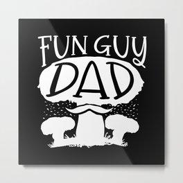 Mushroom Fun Dad Metal Print