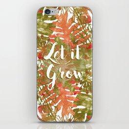 Let it Grow iPhone Skin