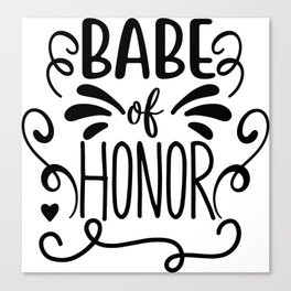 Babe of Honor Canvas Print