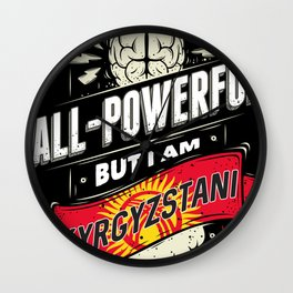 I'm Kyrgyzstani Proud Country All Powerful Wall Clock