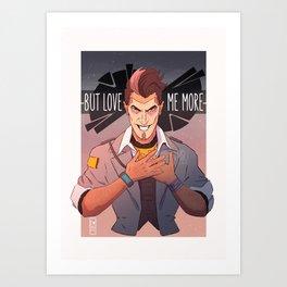 But Love Him More Art Print