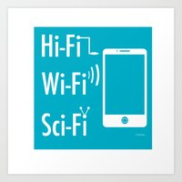 sci fi Art Prints featuring Hi Fi Wi Fi Sci Fi by Seedoiben