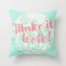 Make it Work 2 Throw Pillow
