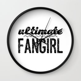 Ultimate Fangirl - Kpop Wall Clock