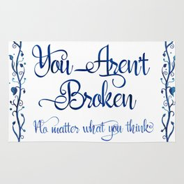 You Aren't Broken No Matter What You Think Rug
