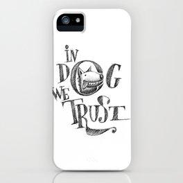 In Dog We Trust iPhone Case