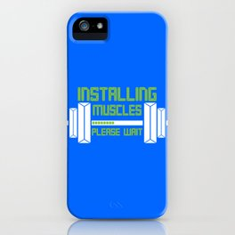 Installing Muscles Please Wait Gym Gift design iPhone Case