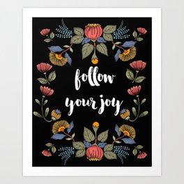 Follow Your Joy folk art illustration, folk art flowers, graphic art. Art Print