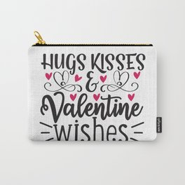 Hugs Kisses & Valentine Wishes - Funny Love humor - Cute typography - Lovely and romantic quotes illustration Carry-All Pouch