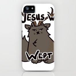 Jesus wesus wept iPhone Case