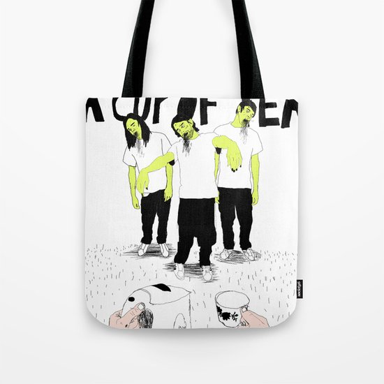 Dying for a cup of tea Tote Bag