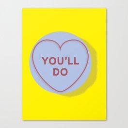 "YOU""LL DO Canvas Print"