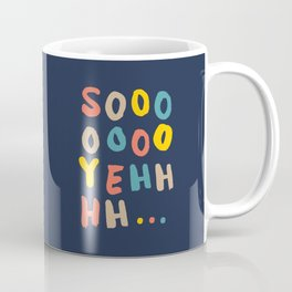 So Yeh pink blue and yellow graphic design typography poster bedroom wall home decor Coffee Mug