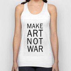Make Art Not War Unisex Tank Top