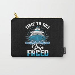 Time To Get Ship Faced - Funny Cruise Ship Trip Carry-All Pouch