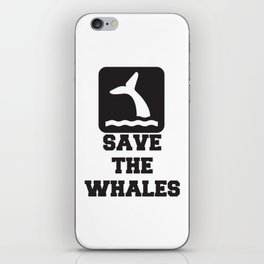 SAVE THE WHALES Quote iPhone Skin