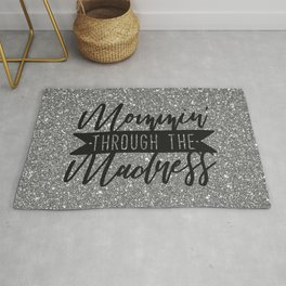 Mommin' Through The Madness, Funny Quote Rug