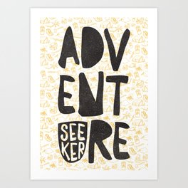 ADVENTURE SEEKER Art Print