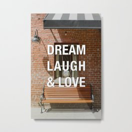 Afternoon Light Street Photography Quote Dream Laugh & Love Metal Print