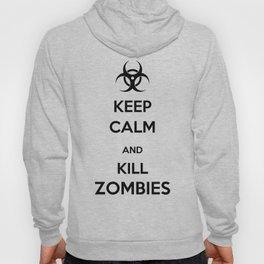 Keep Calm - Kill Zombies Hoody
