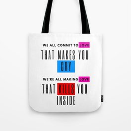 we all commit to love Tote Bag
