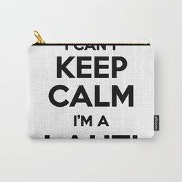 I cant keep calm I am a LAHTI Carry-All Pouch