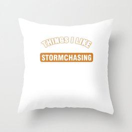 Geographical Storm Chaser Expert Weather Condition Gift Things I Like More Than Storm Chasing Throw Pillow