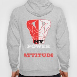 """""""My Power Is My Attitude"""" tee design. Perfect gift for your strong friends and family!Grab yours too Hoody"""