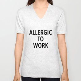 allergic to work Unisex V-Neck